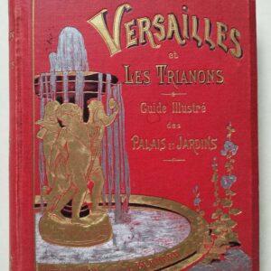 Versailles et les Trianons, Guide illustré des palais et jardins