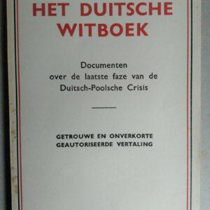 Het Duitsche Witboek. Documenten over de laatste faze van de Duitsch-Poolsche Crisis