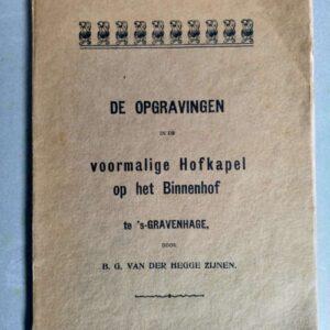 De opgravingen in de voormalige hofkapel op het binnenhof door B.G. van der Hegge Zijnen
