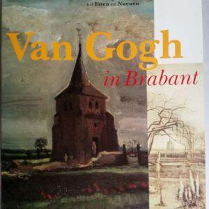 Van Gogh in Brabant, schilderijen en tekeningen uit Etten en Nuenen