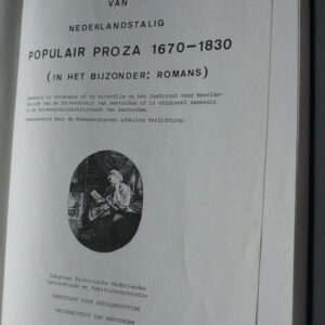 Short-title catalogus van Nederlandstalig populair proza 1670-1830 – Universiteit van Amsterdam