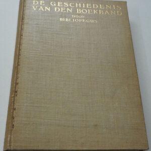De geschiedenis van den boekband – Bibliopegus