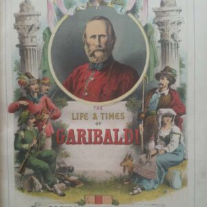 The life & times of Garibaldi