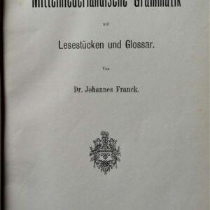 Mittelniederlandische Grammatik door Dr. Johannes Franck