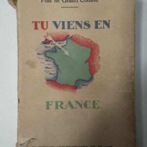 Tu viens en France door Félix de Grand Combe