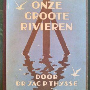 Verkade album; Onze grote rivieren door Jac. P. Thijsse