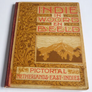 Indië in Woord en Beeld – Pictorial Netherlands-East-Indies