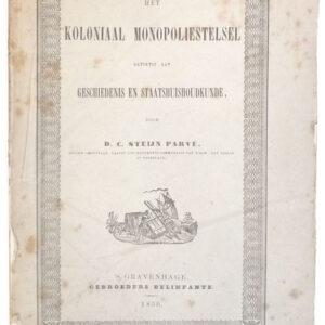 D.C. Steijn Parvé – Het koloniaal monopoliestelsel, getoetst aan geschiedenis en staatshuishoudkunde
