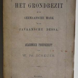 Scheuer, Willem Philip – Het grondbezit in de Germaansche mark en de Javaansche dessa.