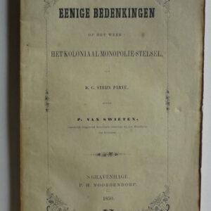 P. van Swieten – Eenige bedenkingen op het werk: Het koloniaal monopolie-stelsel van D.C. Steijn Parvé