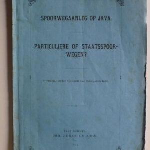 Spoorwegaanleg op Java. Particuliere of staatsspoorwegen?